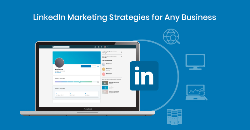 LinkedIn Marketing Strategies for Businesses