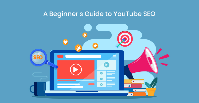 A Beginner's Guide to YouTube SEO